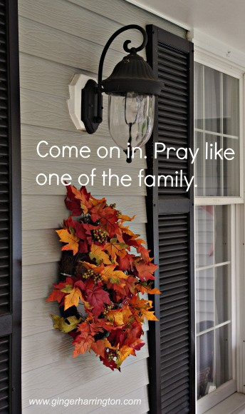 Pray like one of the family
