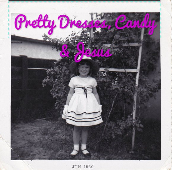 Pretty Dresses, Candy & Jesus