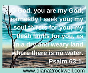 O God, you are my God; earnestly I seek